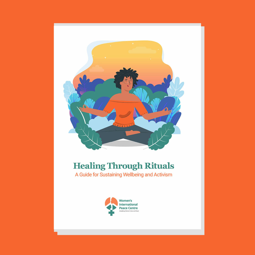 Healing Through Rituals; A Guide for Sustaining Wellbeing and Activism
