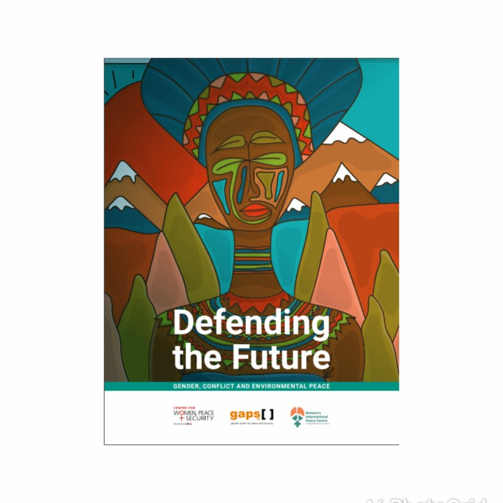 Defending the Future- Gender Conflict and Environmental Peace